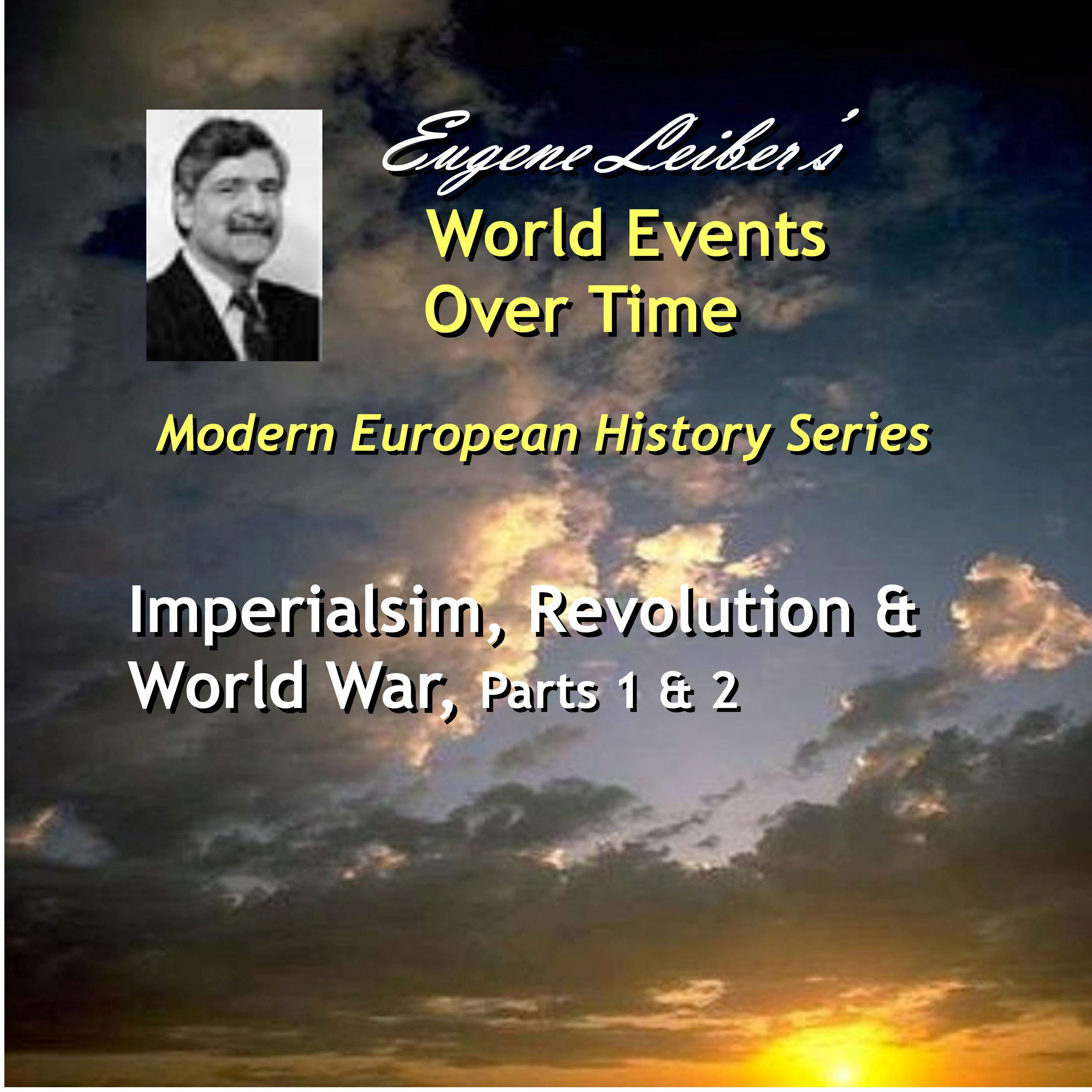 Modern European History Series: Imperialism, Revolution, & War, Parts 1 & 2; World Events Over Time Collection PDF