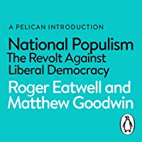 National Populism: The Revolt Against Liberal Democracy (A Pelican Book)