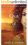 Out of Bondage: BWWM Romance Novel for Adults (Becoming A Riccardi Book 3)