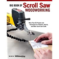Big Book of Scroll Saw Woodworking (Best of SSW&C): More Than 60 Projects and Techniques for Fretwork, Intarsia & Other Scroll Saw Crafts
