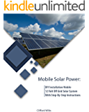 Mobile Solar Power: DIY Installation Mobile 12 Volt Off Grid Solar System With Step-By-Step Instructions : (Survival Guide, DIY Solar Power, Off Grid Power) (Off Grid Solar, Solar Panels)