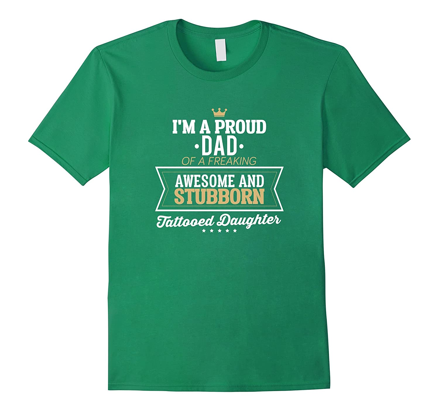 Mens Proud Dad of an awesome tattooed daughter funny t-shirt-RT