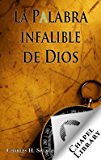 La palabra infalible de Dios (Spanish Edition)