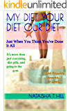 My Diet Your Diet Our Diet: Just When You Think You've Done It All