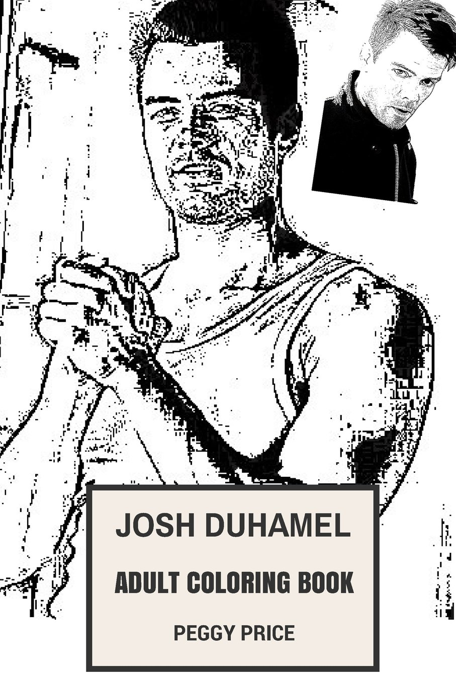 Download Josh Duhamel Adult Coloring Book: Transformers Star and Sexy Model, Fergies Husband and Successful Actor Inspired Adult Coloring Book (Josh Duhamel Books) pdf epub