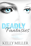 Deadly Fantasies: A Detective Kate Springer Mystery - Book 2