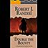 Double the Bounty (Decker Bounty Hunter Book 1)