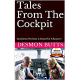 Tales From The Cockpit: Sometimes The Door Is Closed For A Reason!!