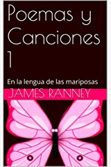 Poemas y Canciones 1: En la lengua de las mariposas (Spanish Edition) Kindle Edition