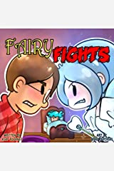 Fairy Fights: One loose tooth to rule all fairies Kindle Edition