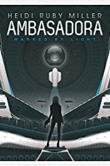 Ambasadora Book 1: Marked by Light Kindle Edition