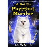 A Not So Purrfect Murder (A Cotswold Cat Familiar Cozy Mystery Book 1)