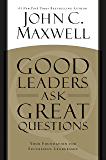 Good Leaders Ask Great Questions: Your Foundation for Successful Leadership (English Edition)