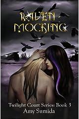Raven-Mocking: A Reverse Harem Faerie Romance (The Twilight Court Book 3) Kindle Edition