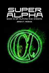 Super Alpha (Alphas and Omegas Book 6)