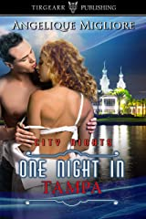 One Night in Tampa: City Nights Series: #38 Kindle Edition