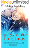 Christmas Romance: Lovely White Christmas (Christmas Romance Collection Series)