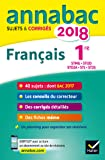 Annales Annabac 2018 Français 1re STMG, STI2D, STD2A, STL, ST2S: sujets et corrigés du bac Première séries technologiques