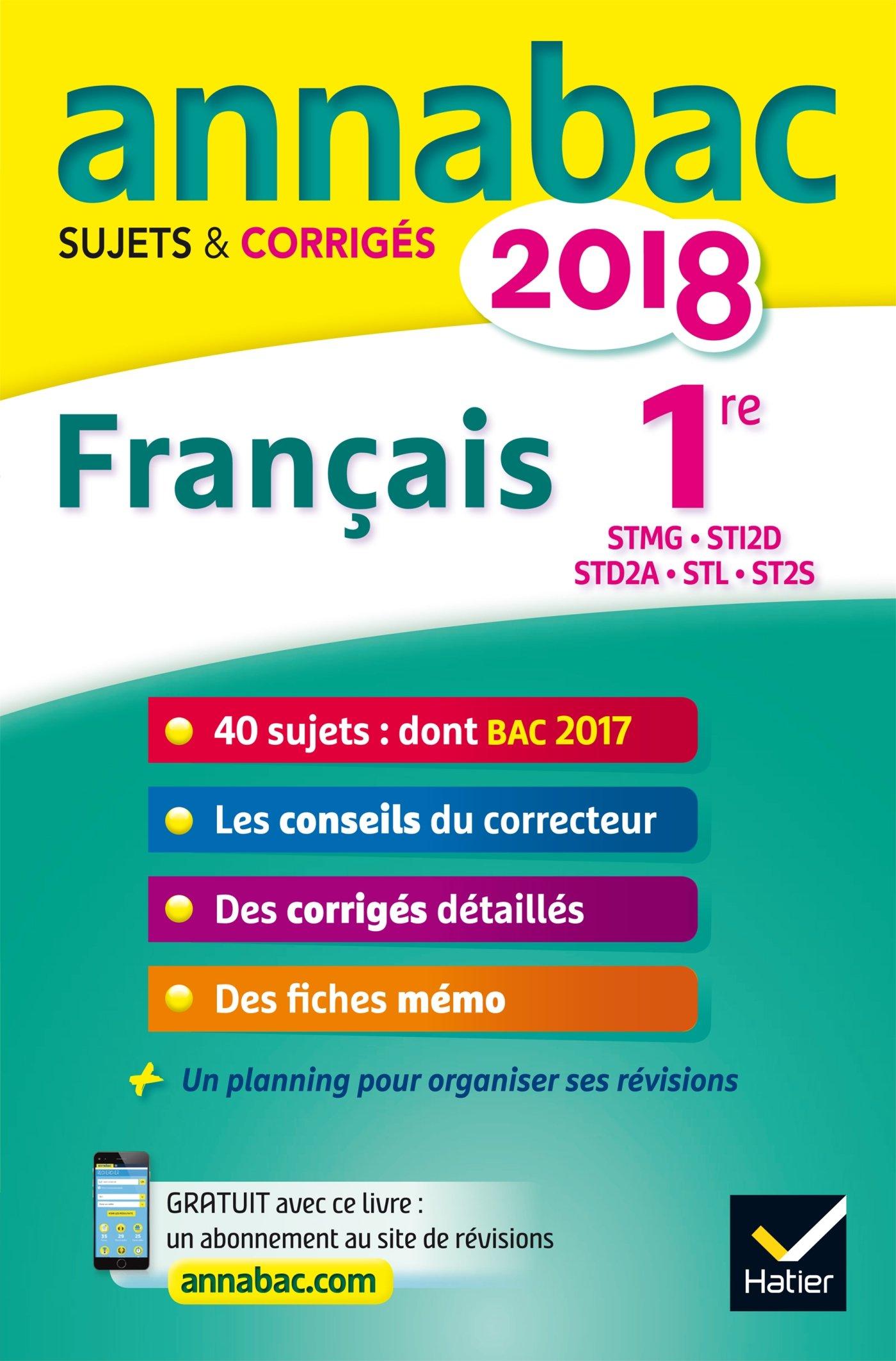 Annales Annabac 2018 Français 1re STMG, STI2D, STD2A, STL, ST2S: sujets et corrigés du bac Première séries technologiques (French) Paperback