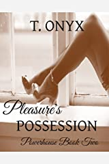 Pleasure's Possession: Pleasure's Powerhouse Book II