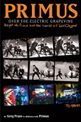 Primus, Over the Electric Grapevine: Insight into Primus and the World of Les Claypool Kindle Edition