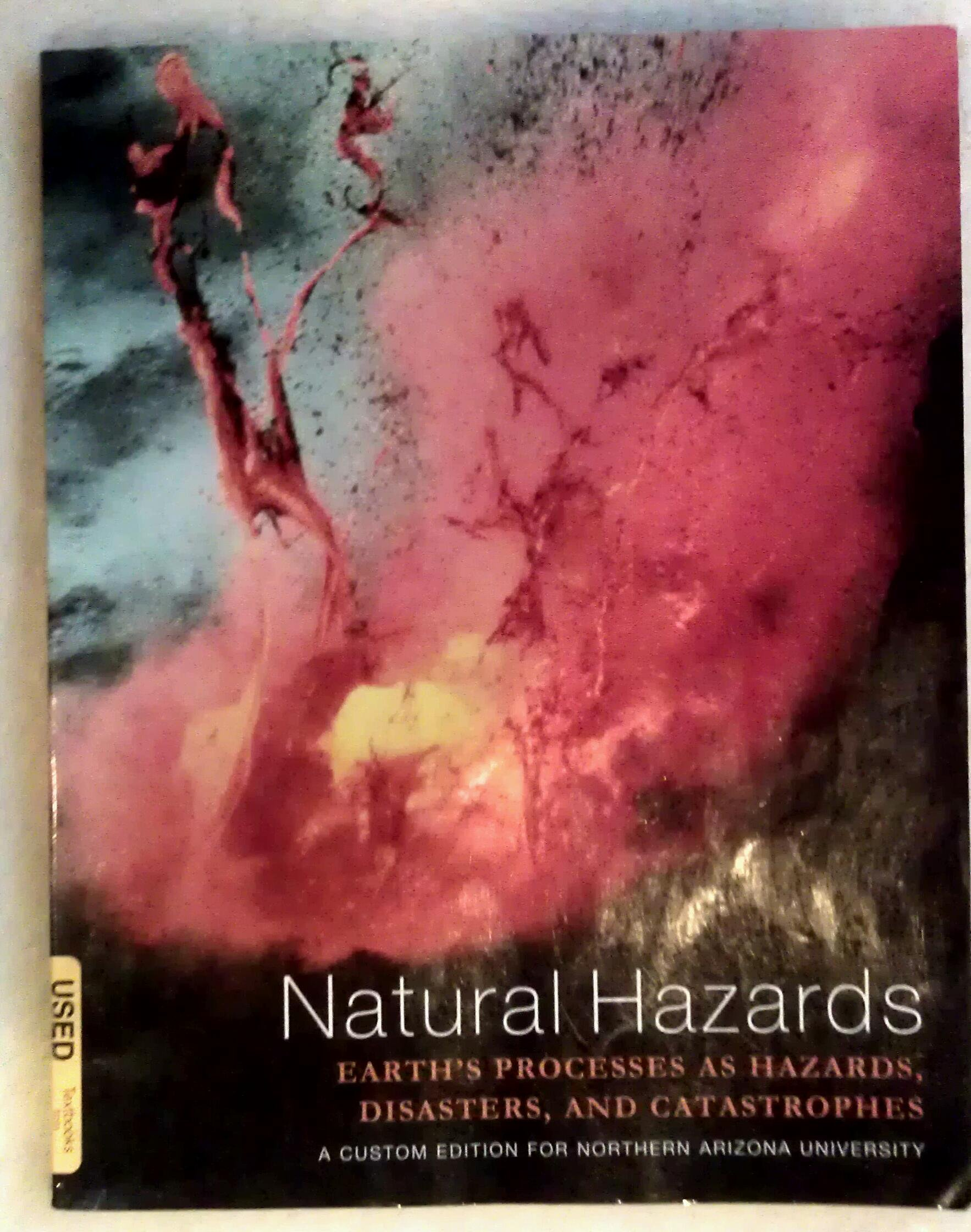 Download Natural Hazards: Earth's Processes As Hazards, Disasters, and Catastrophes (A Custom Edition for Northern Arizona University) pdf epub