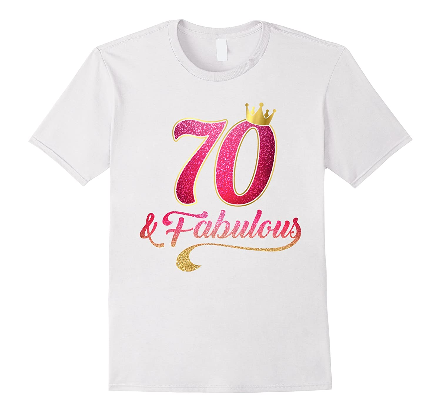 61a6c52ec 70st Birthday Queen Fabulous 70 Years Old T-Shirt-CL – Colamaga