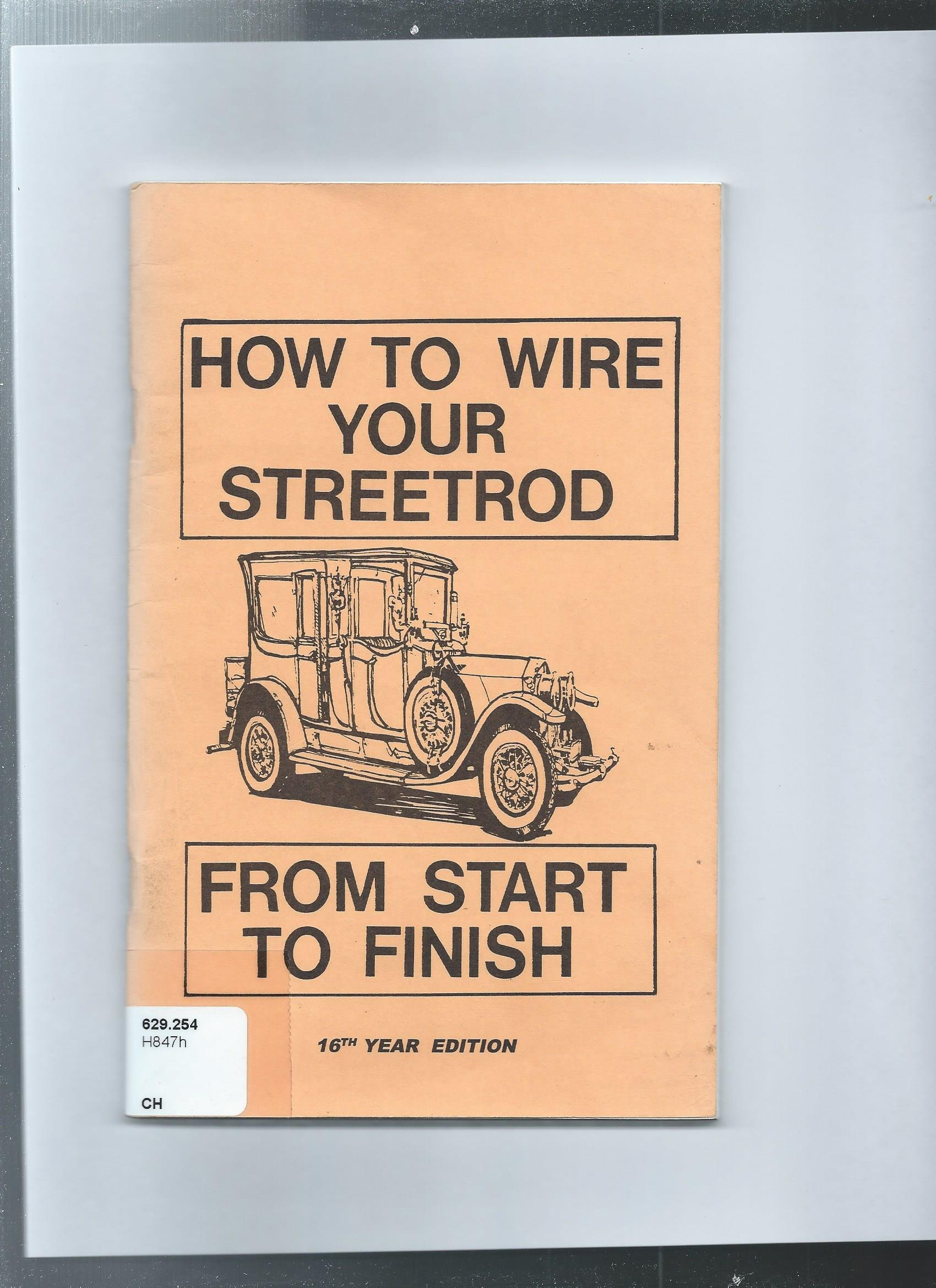 How To Wire Your Streetrod From Start Finish Jack Sweeden Antique Car Harness Books