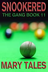 Snookered (The Gang Book 11) Kindle Edition