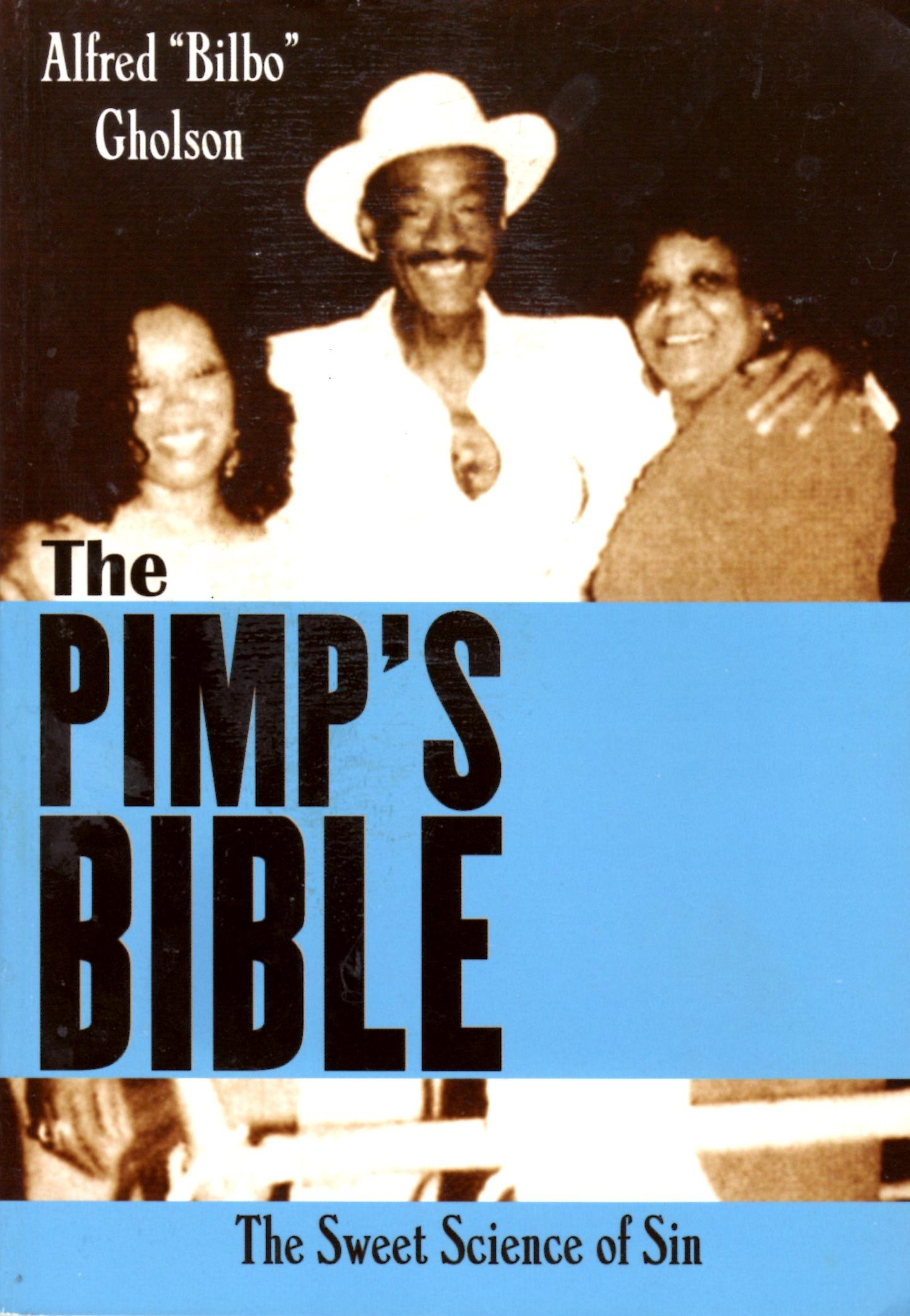The pimps bible the sweet science of sin alfred bilbo gholson the pimps bible the sweet science of sin alfred bilbo gholson 9780948390791 amazon books fandeluxe Image collections