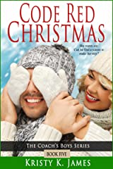 Code Red Christmas (The Coach's Boys Series Book 5) Kindle Edition