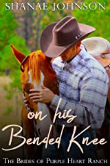 On His Bended Knee: a Sweet Marriage of Convenience series (The Brides of Purple Heart Ranch Book 1) Kindle Edition