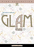 Glam a 40 anni