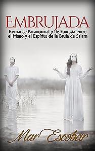 Embrujada: Romance Paranormal y de Fantasía entre el Mago y el Espíritu de la Bruja