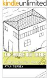 The House Out There: A Real Haunted House