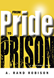 From Pride to Prison: A Cautionary Tale