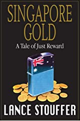 SINGAPORE GOLD - A Tale of Just Reward (TOSA Files Book 1) Kindle Edition