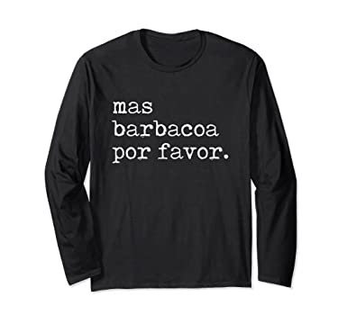 Amazon.com: mas barbacoa por favor. Cinco de Mayo Holiday Long-sleeve: Clothing