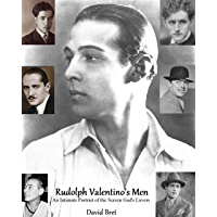 Rudolph Valentino's Men: An Intimate Portrait of the Screen God's Lovers