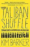 Taliban Shuffle: Strange Days in Afghanistan and Pakistan
