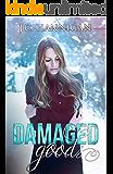 Damaged Goods (The Damaged Series Book 1)