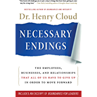 Necessary Endings: The Employees, Businesses, and Relationships That All of Us Have to Give Up in Order to Move Forward…