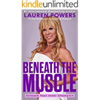 Beneath The Muscle: Unleash Your Inner Champion (English Edition)
