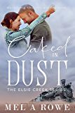 Caked In Dust (Elsie Creek Book 3)
