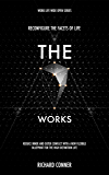 The Seven Works - Reconfigure The Facets of Life: Reduce Inner and Outer Conflict with a New Flexible Blueprint for The High Definition Life (Work Life Wide Open Book 2)