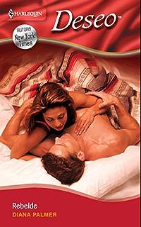 Rebelde (Deseo) (Spanish Edition)