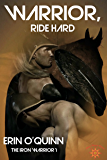 Warrior, Ride Hard (The Iron Warrior Book 1)