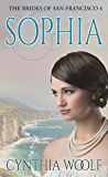 Sophia: Historical Western Romance (The Brides of San Francisco Book 4)