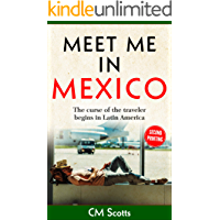 Meet me in Mexico: The curse of the traveler begins in Latin America (The homeless dog Book 1)
