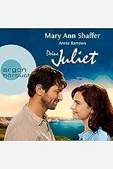Deine Juliet: Club der Guernseyer Freunde von Dichtung und Kartoffelschalenauflauf Audible Audiobook